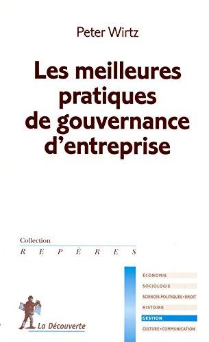 Les meilleures pratiques de gouvernance d'entreprise (Peter WIRTZ)