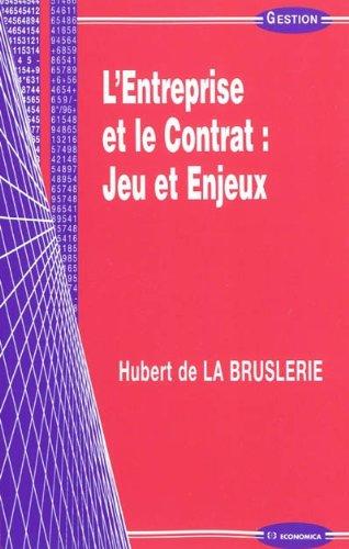 L'entreprise et le contrat : Jeu et enjeux (Hubert de LA BRUSLERIE)