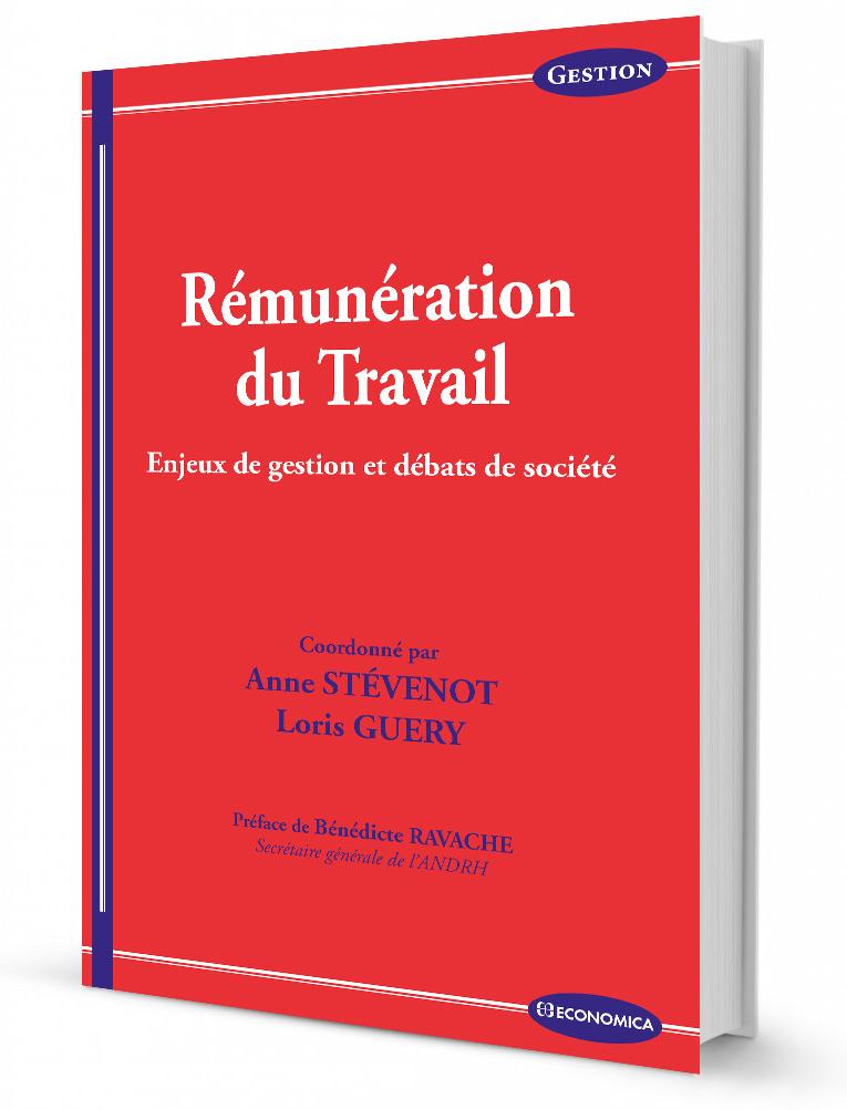 Rémunération du travail : enjeux de gestion et débats de société (ouvrage collectif coordonné par Anne Stévenot-Guery et et Loris Guery)