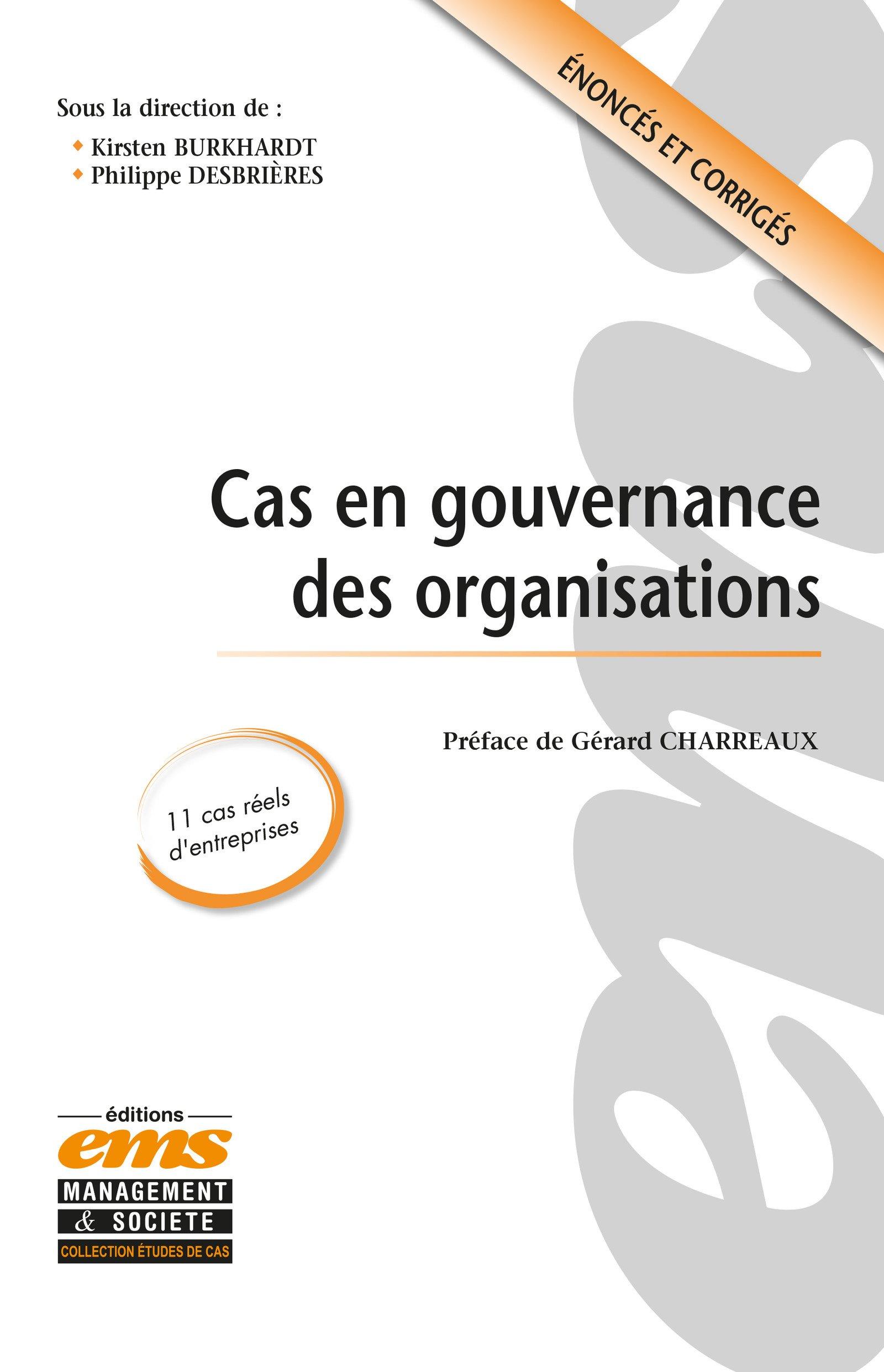 Cas en gouvernance des organisations  (Kirsten Burkhardt et Philippe Desbrières)