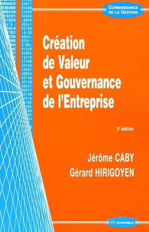 Création de Valeur et Gouvernance de l'Entreprise (Jérôme Caby, Gérard Hirigoyen)
