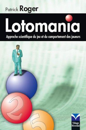 Lotomania : Approche scientifique du jeu et du comportement des joueurs (Patrick Roger)