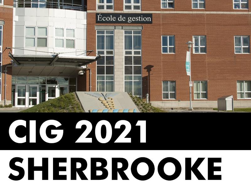 CIG 2021 / SHERBROOK